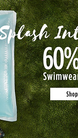 Splash into Summer! 60% Off Swimwear