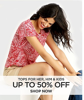 Up to 50% off Tops for Her, Him and Kids. Shop Now