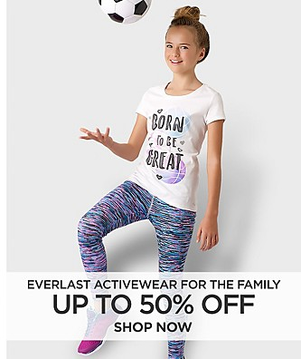 Up to 50% off Everlast Activewear for the Family. Shop Now