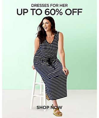 Up to 60% off Dresses for Her. Shop Now.