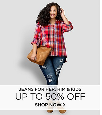 Up to 50% off Jeans for Her, Him, and Kids