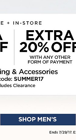 Online + In-Store! Extra 25% off When You Use a Sears Card. Extra 20% off with any other form of payment. On Clothing and Accessories. Includes Clearance. With code SUMMER17 Ends 7/22/17. Exclusions Apply. Shop Men's