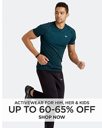 Up to 60-65% off Activewear for Him, Her, and Kids. Shop Now.