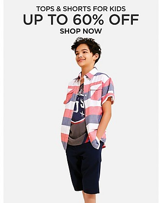 Up to 50% off Tops and Shorts for Kids. Shop Now