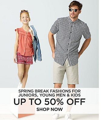 Up to 50% off Spring Break Fashions for Juniors, Young Men, and Kids