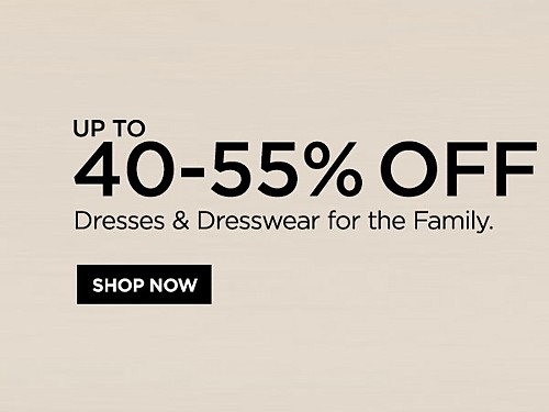 Up to 40-55% off Dresses and Dresswear for the Family