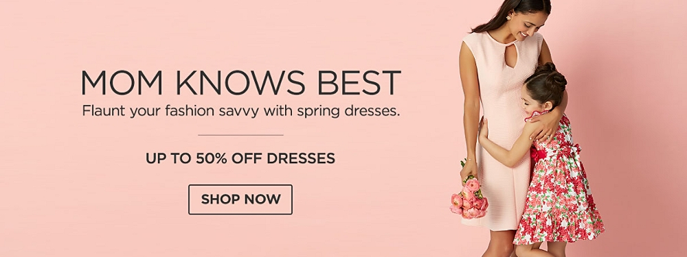 Up to 50% off Dresses. Shop Now.