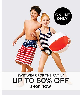 Online Only! Up to 60% off Swimwear for the Family. Shop Now.