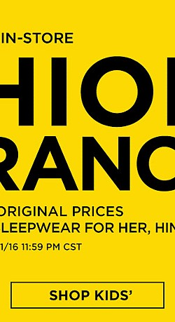 Valid Online + In Store. Fashion Clearance. Up To 80% Off Original Prices On Clothing, Accessories And Sleepwear For Her, Him And Kids. Valid Through 10/1/16 11:59 CST.