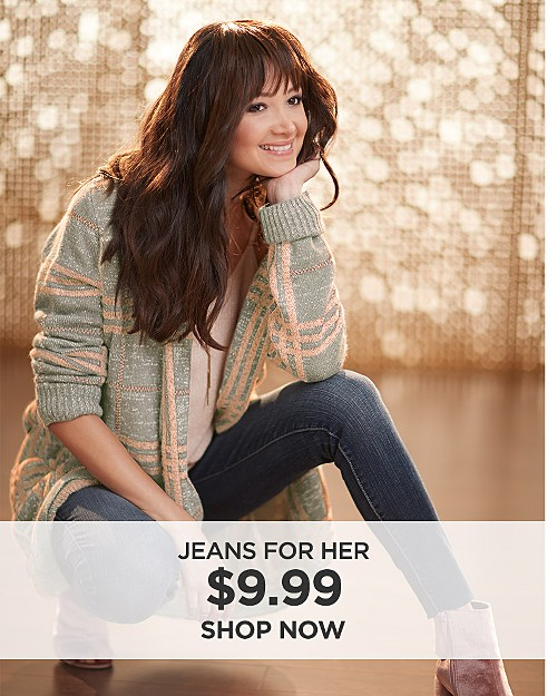 Jeans for her $9.99. Shop now
