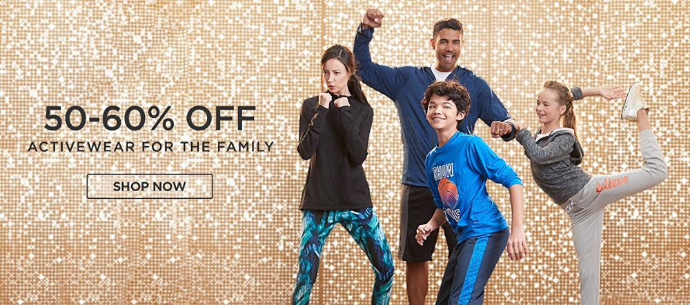 50-60% off Activewear For The Family. Shop Now.