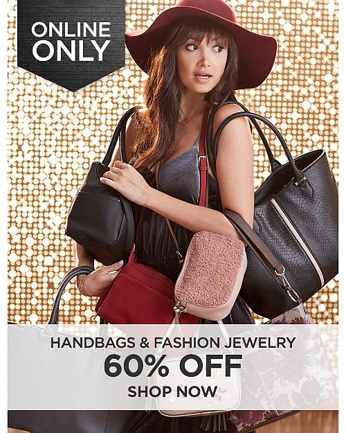 60% off handbags and fashion jewelry online only. Shop Now