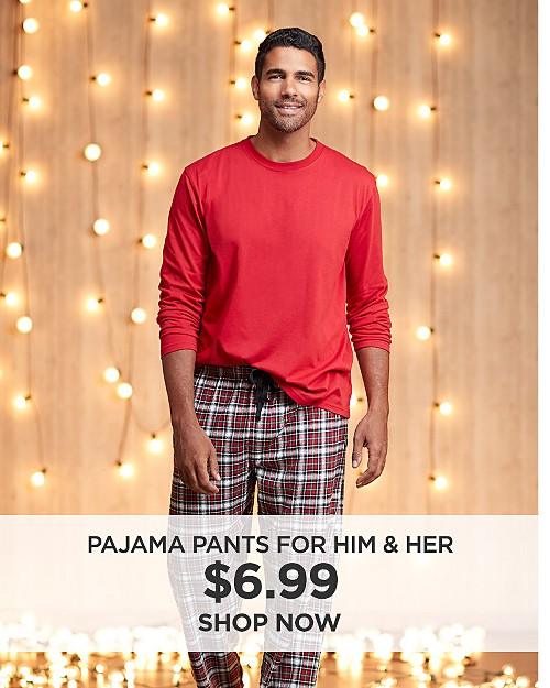 $6.99 Pajamas for Him & Her. Shop now