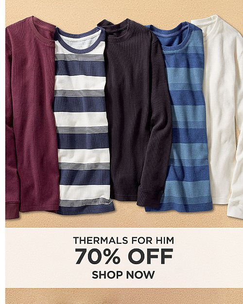 70% off Thermals for him. Shop now