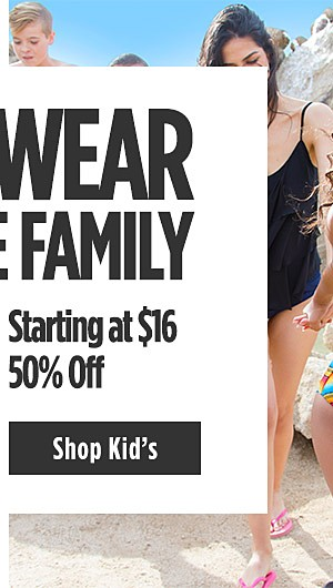 Swimwear for the Family | Styles for women starting at $16 | Styles for kids 50% off. Shop Kids