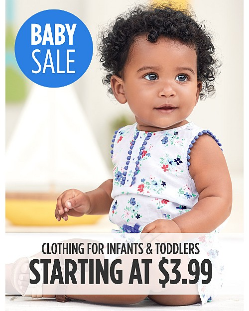 Baby Sale! Clothing for Infants and Toddlers Starting at $3.99. Shop now