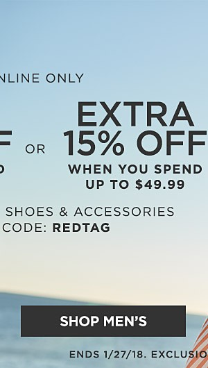 Online Only! Extra 20% off Clothing and Accessories. Extra 15% off Shoes. with code REDTAG. Ends 1/27/18