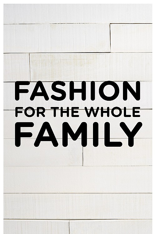 Fashion for the whole Family