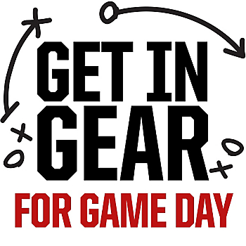 Get in Gear For Gameday