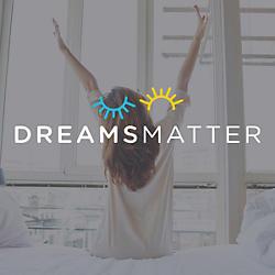 Dreams Matter