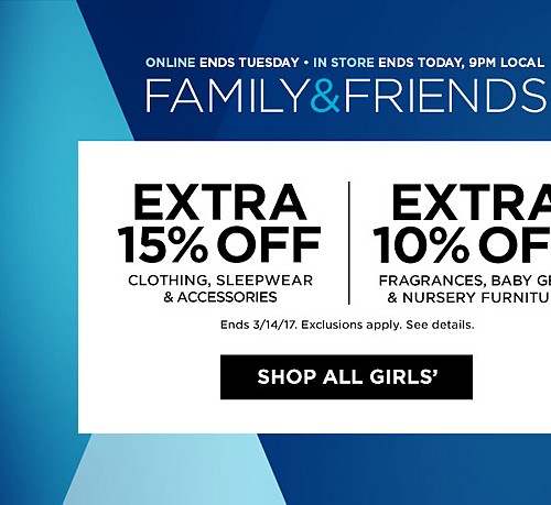 Family & Friends! Extra 15% Off Clothing, Sleepwear, and Accessories. Extra 10% Off Baby Gear And Nursery Furniture. Ends 3/14/17. Exclusions Apply. See Details.