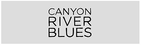 Canyon River blues