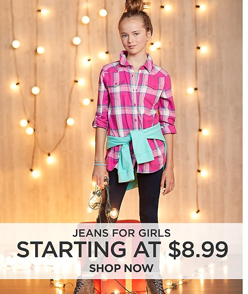 Jeans for girls starting at $8.99. Shop now