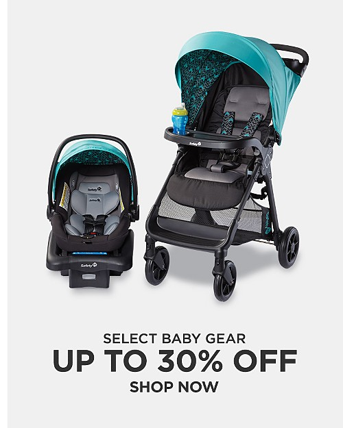 UP to 30% off select baby gear. Shop now