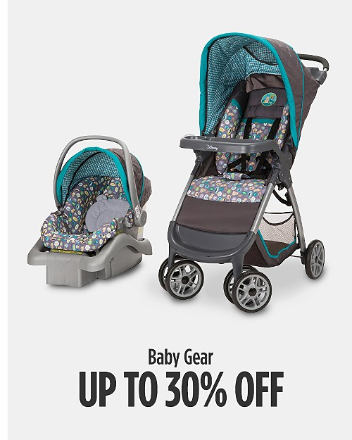 Up to 30% off Baby Gear. Shop now