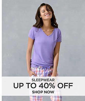 Up to 40% off Sleepwear. Shop Now