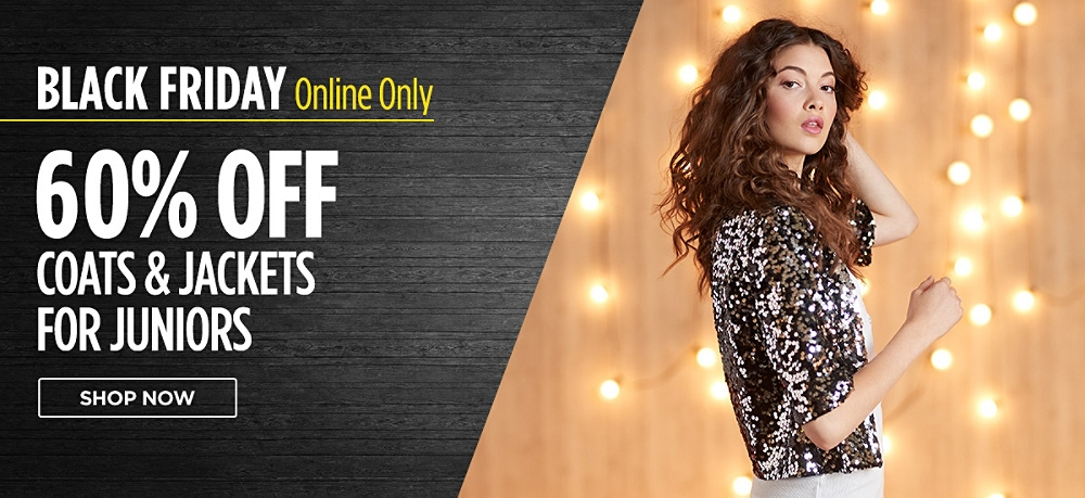 Black Friday online only! 60% off Coats & Jackets for Juniors. Shop now