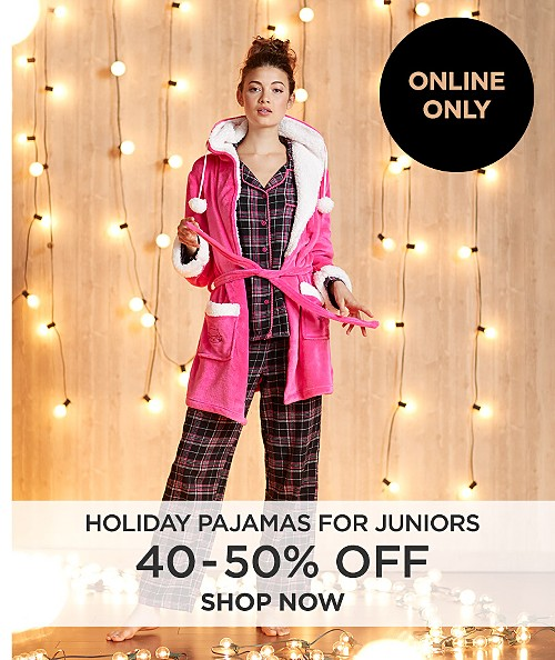 Online only! 40% - 50% off Holiday pajamas for Juniors. Shop now