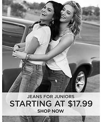 Jeans for Juniors starting at $17.99