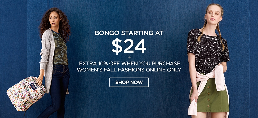 Bongo Starting at $24.00 + save an extra 10% off your Juniors Fall Fashion purchase online only. Shop Now