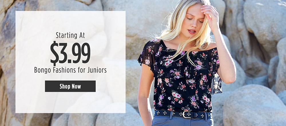 Bongo Fashions for Juniors Starting at $3.99