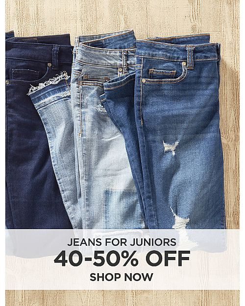 40-50% Off Jeans for Juniors. Shop now