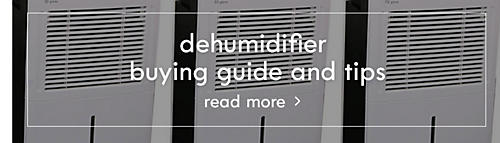 Dehumidifier buying guid and tips | Read more