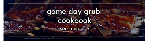 Game day grub cookbook | See recipes
