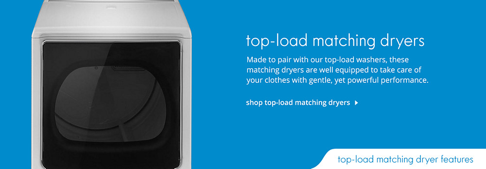 Shop Top-Loading Matching Dryers