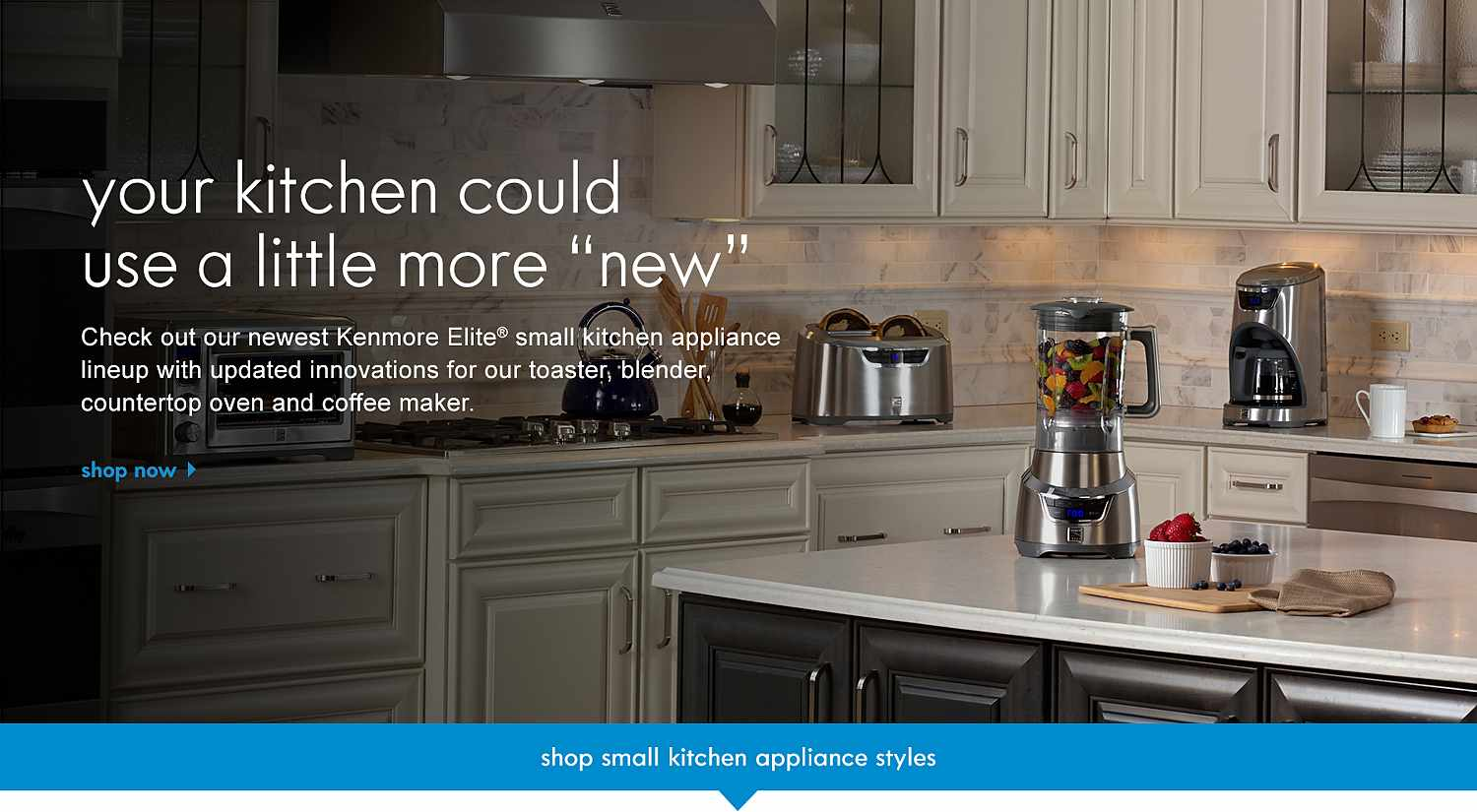 """your kitchen could use a little more """"new"""". Check out our newest Kenmore Elite® small kitchen appliance lineup with updated innovations for our toaster, blender, countertop oven and coffee maker."""