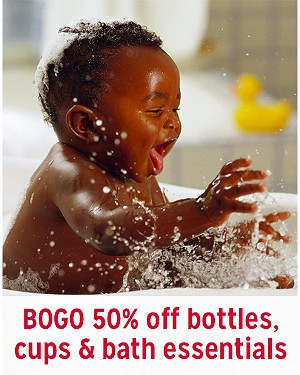BOGO 50% off bottles, cups & bath essentials