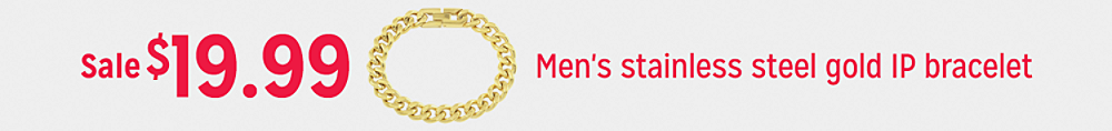 $19.99 men's stainless steel gold IP bracelet