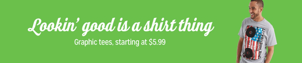 LOOKIN' GOOD IS A SHIRT THING Graphic tees, starting at $5.99