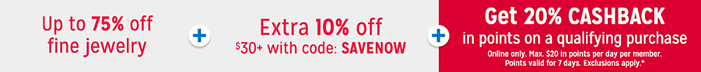Up to 75% off Fine Jewelry + Extra 10% off $30+ with code: SAVENOW + Get 20% CASHBACK in points on a qualifying purchase