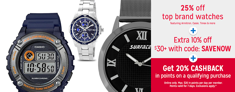 25% off top brand watches + Extra 10% off $30+ with code: SAVENOW + Get 20% CASHBACK in points on a qualifying purchase
