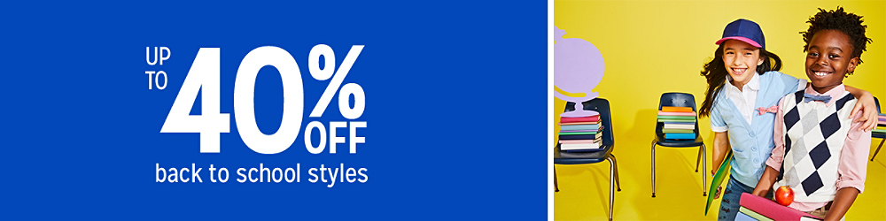 Up to 40% off back to school styles