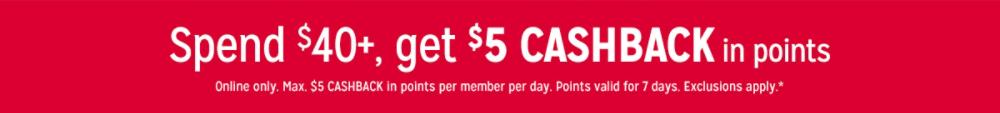 Spend $40+, get $5 CASHBACK in points