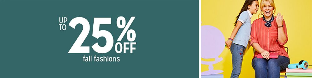Up to 25% off fall fashions
