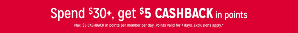 Spend $30+, get $5 CASHBACK in points