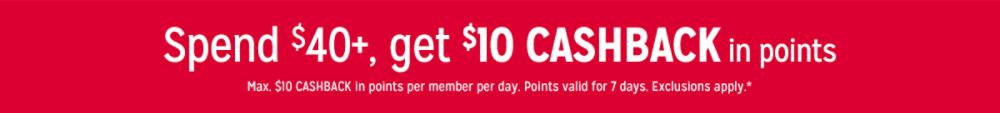 Spend $40+, get $10 CASHBACK in points
